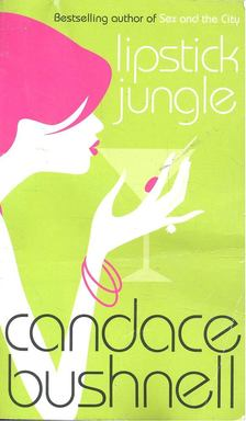 Bushnell, Candace - Lipstick Jungle [antikvár]