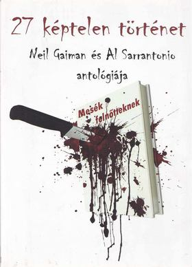 Neil Gaiman, Al Sarrantonio - 27 képtelen történet [antikvár]
