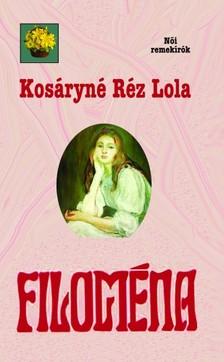 Kosáryné Réz Lola - Filoména [eKönyv: epub, mobi]