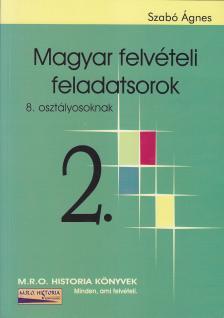 Szabó Ágnes - Magyar felvételi feladatsorok 2.
