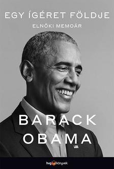 Barack Obama - Egy ígéret földje - Elnöki memoár I.