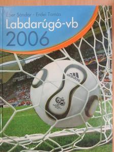 Éber Sándor - Labdarúgó-vb 2006 [antikvár]