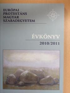 Balla Bálint - Európai Protestáns Magyar Szabadegyetem évkönyv 2010/2011 [antikvár]