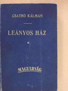 Csathó Kálmán - Leányos ház 1931-ben [antikvár]