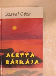 Szávai Géza - Aletta bárkája [antikvár]