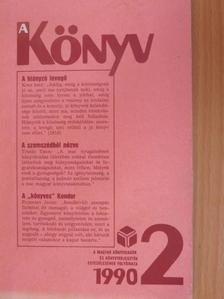 Bencsik Gábor - A Könyv 1990/2. [antikvár]