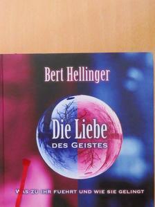Bert Hellinger - Die Liebe Des Geistes [antikvár]