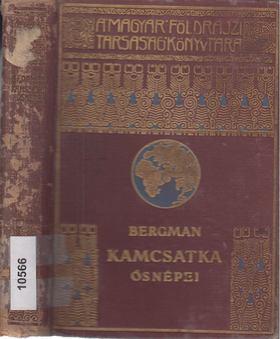 Bergman, Sten - Kamcsatka ősnépei, vadállatai és tűzhányói között [antikvár]