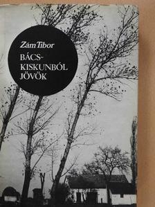 Zám Tibor - Bács-Kiskunból jövök [antikvár]