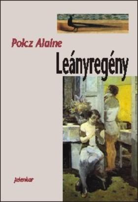 Polcz Alaine - Leányregény