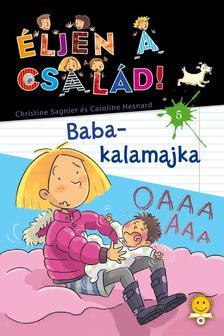 Christine Sagnier/Caroline Hesnard - Éljen a család 5. Baba-kalamajka - KEMÉNY BORÍTÓS
