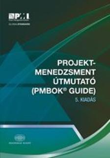 Projektmenedzsment útmutató 5. kiadásPMBOK(R) Guide
