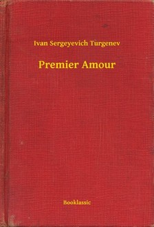 Turgenev, Ivan Sergeyevich - Premier Amour [eKönyv: epub, mobi]