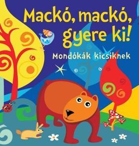 Bogos Katalin - Mackó, mackó, gyere ki! - Mondókák kicsiknek
