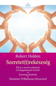Robert Holden - Szeretet(t)rekészség - Kötött