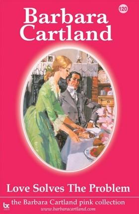 Barbara Cartland - Love Solves the Problem [eKönyv: epub, mobi]