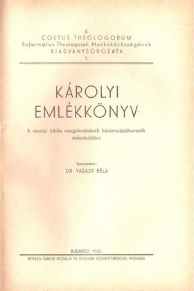 Vasady Béla dr. - Károlyi emlékkönyv [antikvár]