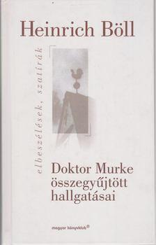 Heinrich Böll - Doktor Murke összegyűjtött hallgatásai [antikvár]