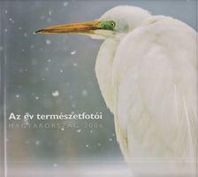 Dr. Kalotás Zsolt - Az év természetfotói Magyarország 2006 [antikvár]