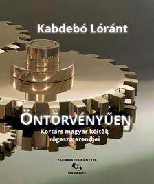 Kabdebó Lóránt - Öntörvényűen