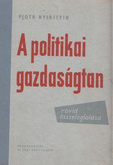 Nyikitin, Pjotr - A politikai gazdaságtan rövid összefoglalása [antikvár]