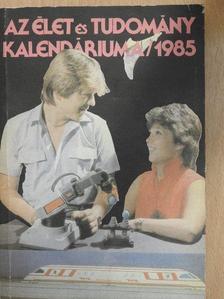 Flam Zsuzsa - Az Élet és Tudomány Kalendáriuma 1985 [antikvár]