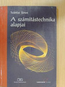 Szántai János - A számítástechnika alapjai [antikvár]
