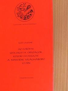 Illés Lajosné - Az európai szocialista országok közoktatásügye a második világháború után [antikvár]