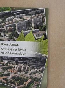 Boór János - Arcok és értékek az acélvárosban [antikvár]