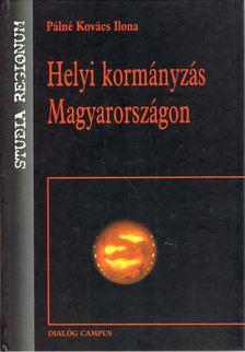 Pálné Kovács Ilona - Helyi kormányzás Magyarországon [antikvár]