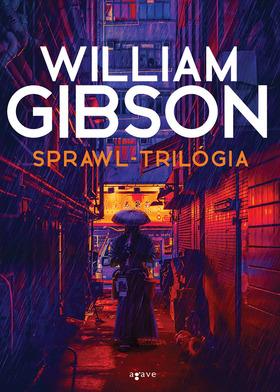 William Gibson - Sprawl-trilógia