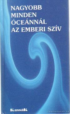 Angelisz Irini - Nagyobb minden óceánnál az emberi szív [antikvár]