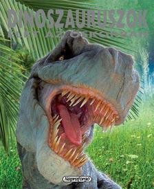 Dinoszauruszok - Élet az őskorban