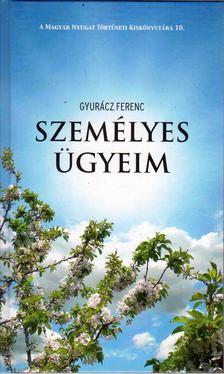 Gyurácz Ferenc - Személyes ügyeim [antikvár]