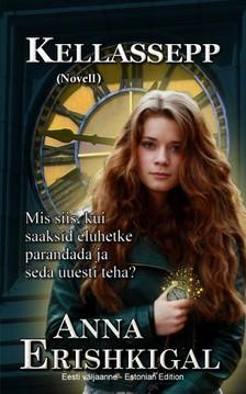 Erishkigal Anna - Kellassepp: Novell (Eesti väljaanne) [eKönyv: epub, mobi]