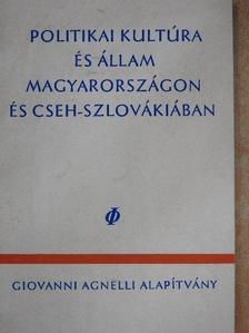 Gyurgyák János - Politikai kultúra és állam Magyarországon és Cseh-Szlovákiában [antikvár]