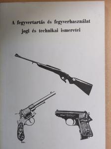 Dr. Lele András - A fegyvertartás és fegyverhasználat jogi és technikai ismeretei [antikvár]