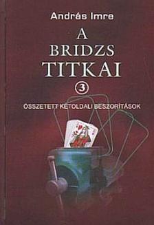 András Imre - A bridzs titkai 3Összetett kétoldali beszorítások