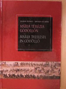Vajdai Ágnes - Mária Terézia Gödöllőn [antikvár]