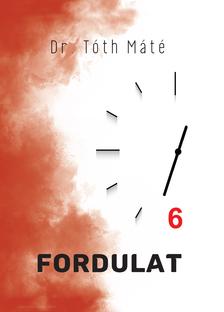 Dr. Tóth Máté - Fordulat