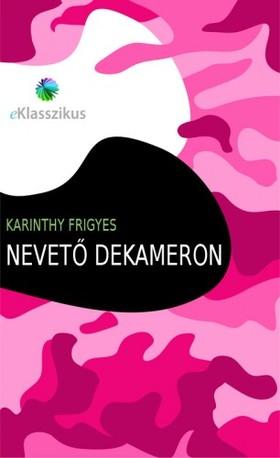 Karinthy Frigyes - Nevető Dekameron [eKönyv: epub, mobi]
