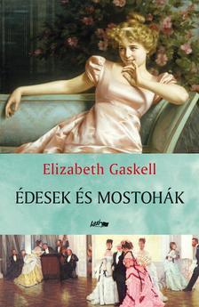 Elizabeth Gaskell - Édesek és mostohák
