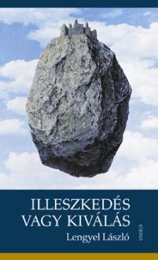 Lengyel László - ILLESZKEDÉS VAGY KIVÁLÁS