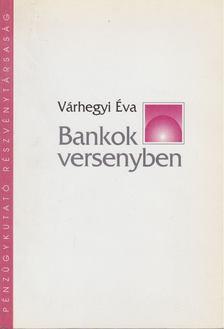 Várhegyi Éva - Bankok versenyben [antikvár]