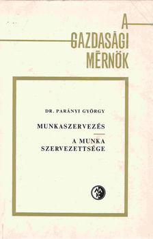 Parányi György - Munkaszervezés [antikvár]
