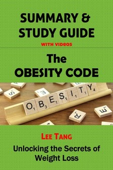 Ang Lee - Summary & Study Guide - The Obesity Code [eKönyv: epub, mobi]