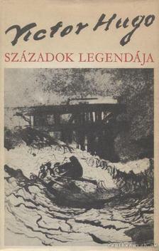 Victor Hugo - Századok legendája [antikvár]