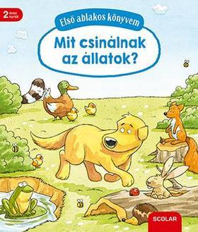 Susanne Gernhäuser - Első ablakos könyvem - Mit csinálnak az állatok?