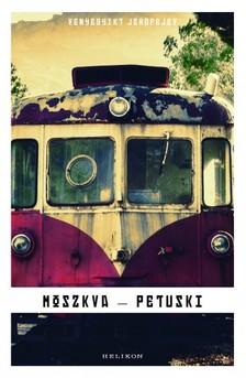 Venyegyikt Jerofejev - Moszkva-Petuski [eKönyv: epub, mobi]