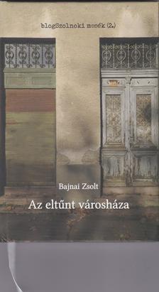 Bajnai Zsolt - Az eltűnt városháza